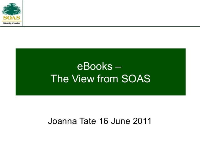 eBooks –The View from SOASJoanna Tate 16 June 2011
