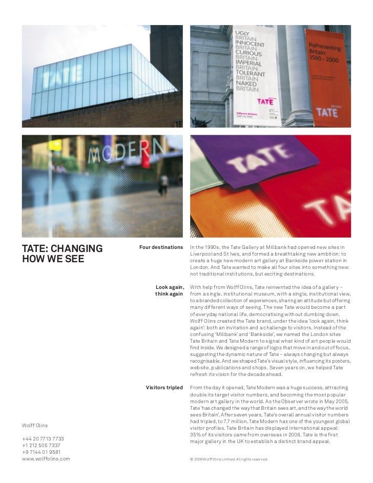 TATE: CHANGING       Four destinations    In the 1990s, the Tate Gallery at Millbank had opened new sites in              ...