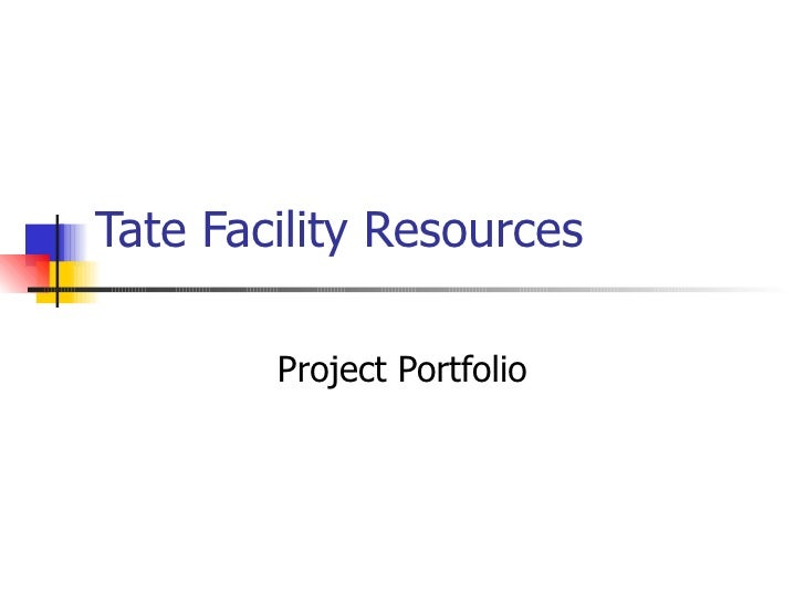 Tate Facility Resources Project Portfolio