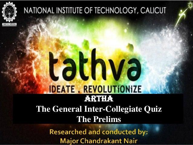 ArthaThe General Inter-Collegiate Quiz         The Prelims