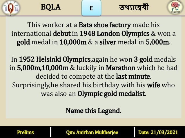 E This worker at a Bata shoe factory made his international debut in 1948 London Olympics & won a gold medal in 10,000m & ...