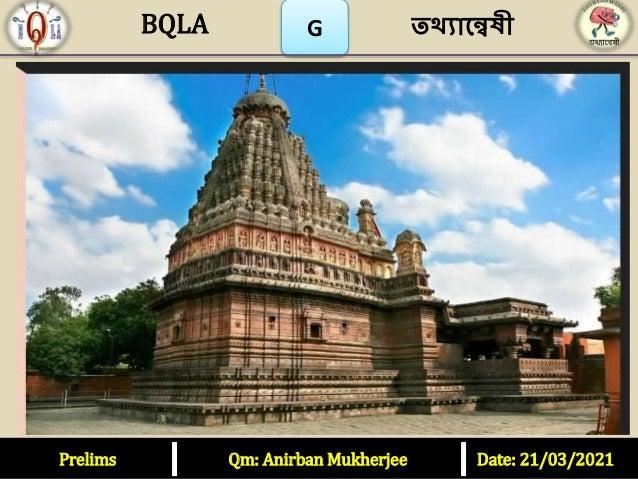 G Prelims Qm: Anirban Mukherjee Date: 21/03/2021 তথ্যান্বেষী BQLA