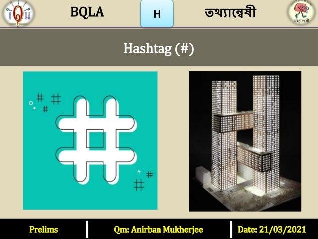 Prelims Qm: Anirban Mukherjee Date: 21/03/2021 H Hashtag (#) তথ্যান্বেষী BQLA