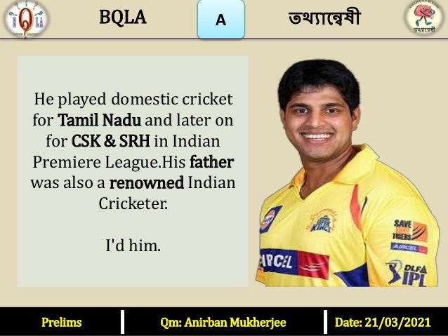 A He played domestic cricket for Tamil Nadu and later on for CSK & SRH in Indian Premiere League.His father was also a ren...