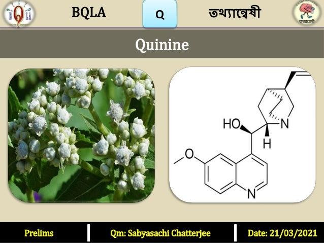 Q Quinine Prelims Qm: Sabyasachi Chatterjee Date: 21/03/2021 তথ্যান্বেষী BQLA