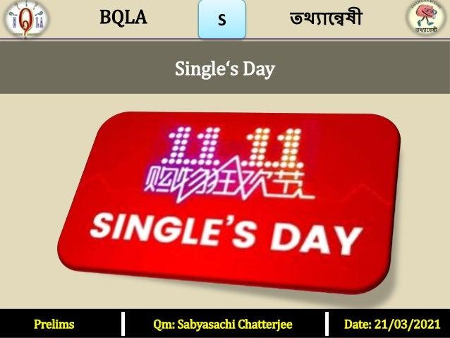 S Single's Day Prelims Qm: Sabyasachi Chatterjee Date: 21/03/2021 তথ্যান্বেষী BQLA