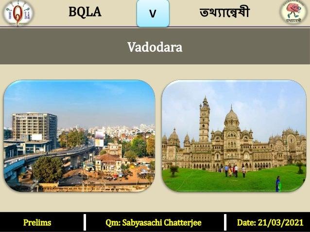 Prelims Qm: Sabyasachi Chatterjee Date: 21/03/2021 Vadodara তথ্যান্বেষী V BQLA