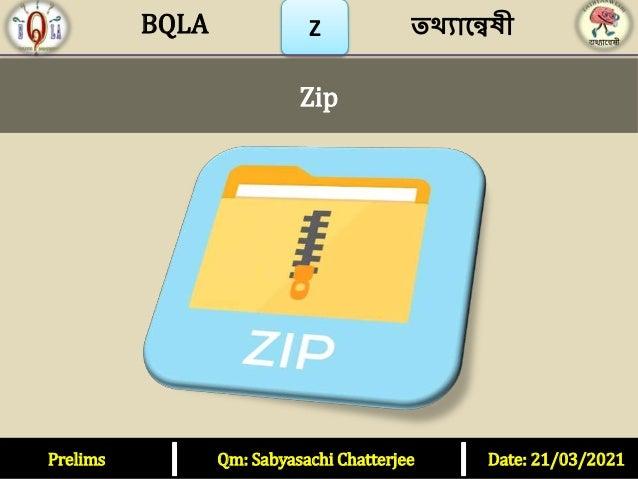 Z Zip Prelims Qm: Sabyasachi Chatterjee Date: 21/03/2021 তথ্যান্বেষী BQLA