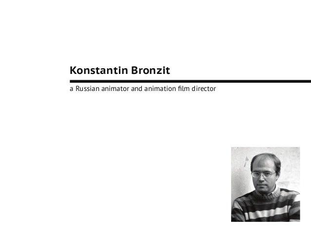 Konstantin Bronzit a Russian animator and animation film director