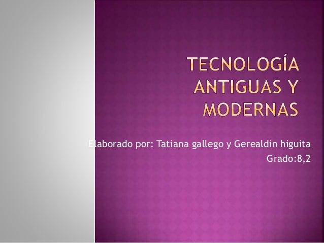 Elaborado por: Tatiana gallego y Gerealdin higuita Grado:8,2