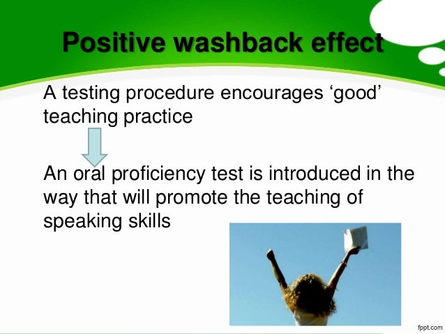 the influence of tests on teaching backwash Teaching, testing and backwash greek elt in  the influence of testing on content and methodology  the power of tests harlow: pearson.