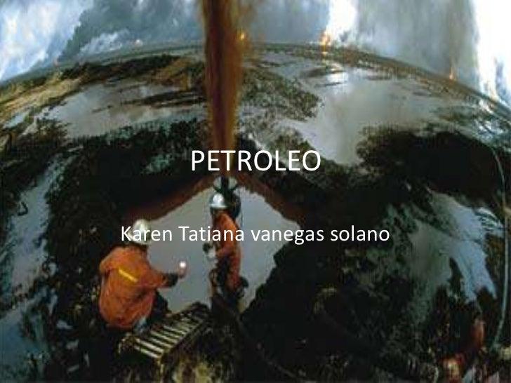 PETROLEOKaren Tatiana vanegas solano