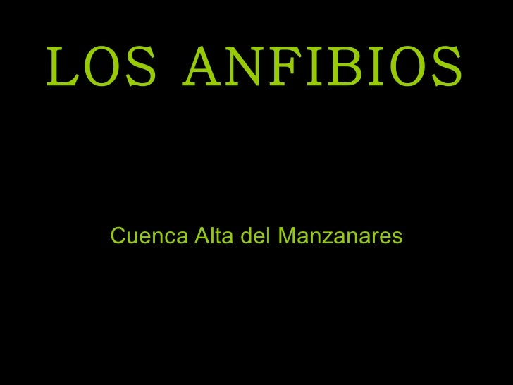 LOS ANFIBIOS Cuenca Alta del Manzanares