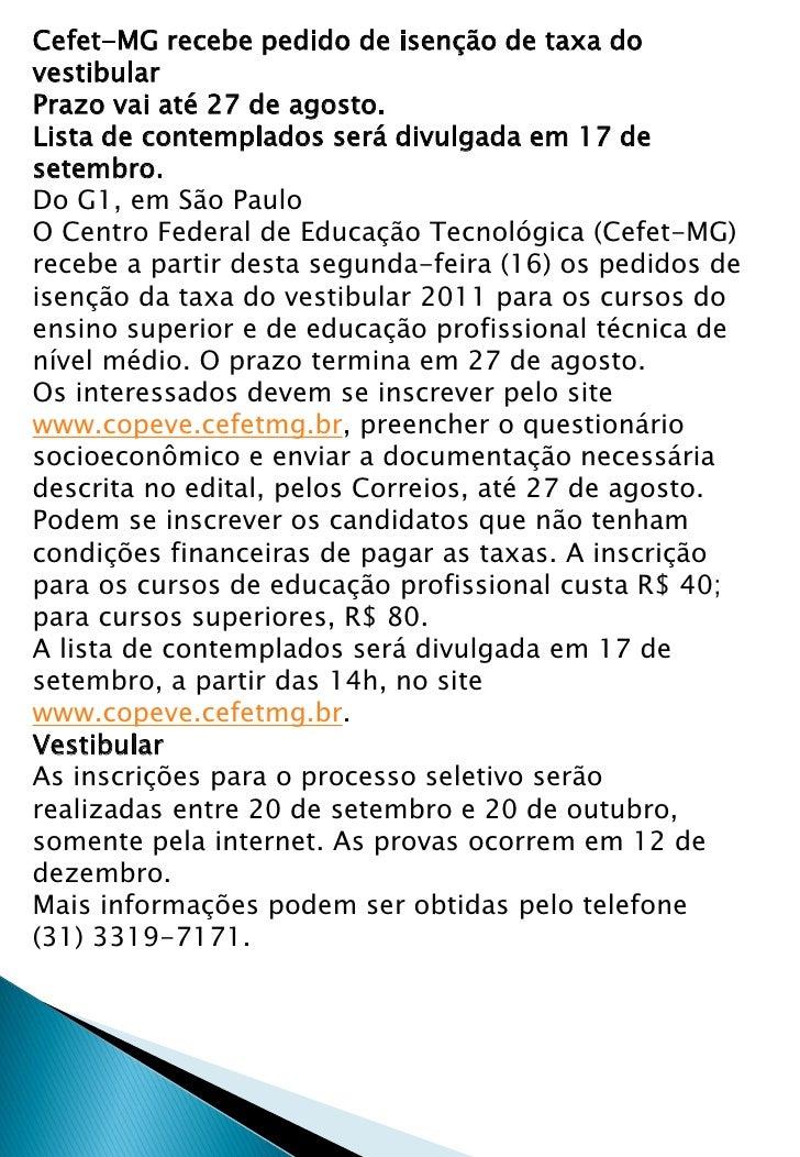 Cefet-MG recebe pedido de isenção de taxa do vestibular Prazo vai até 27 de agosto. Lista de contemplados será divulgada e...