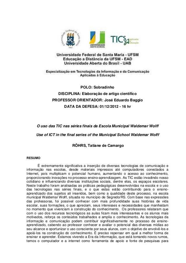 POLO: SobradinhoDISCIPLINA: Elaboração de artigo científicoPROFESSOR ORIENTADOR: José Eduardo BaggioDATA DA DEFESA: 01/12/...