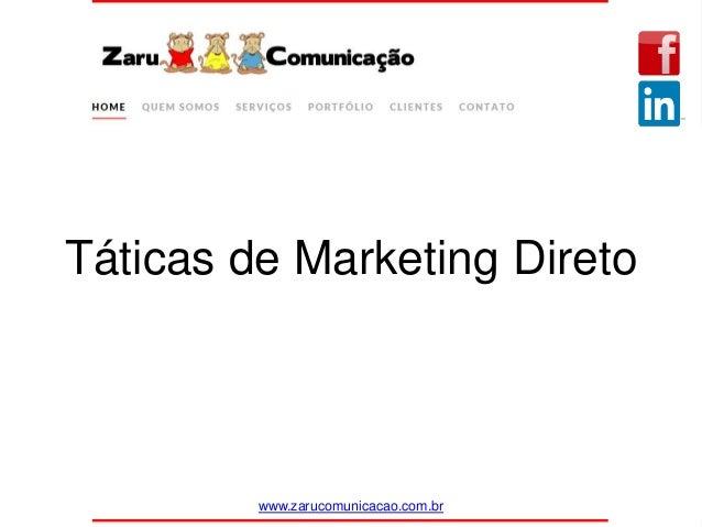 Táticas de Marketing Direto www.zarucomunicacao.com.br