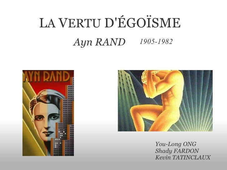 L A  V ERTU  D'ÉGOÏSME 1905-1982 Ayn RAND You-Long ONG Shady FARDON KevinTATINCLAUX