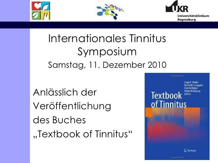 Internationales Tinnitus Symposium<br />Samstag, 11. Dezember 2010<br />Anlässlich der <br />Veröffentlichung <br />des Bu...
