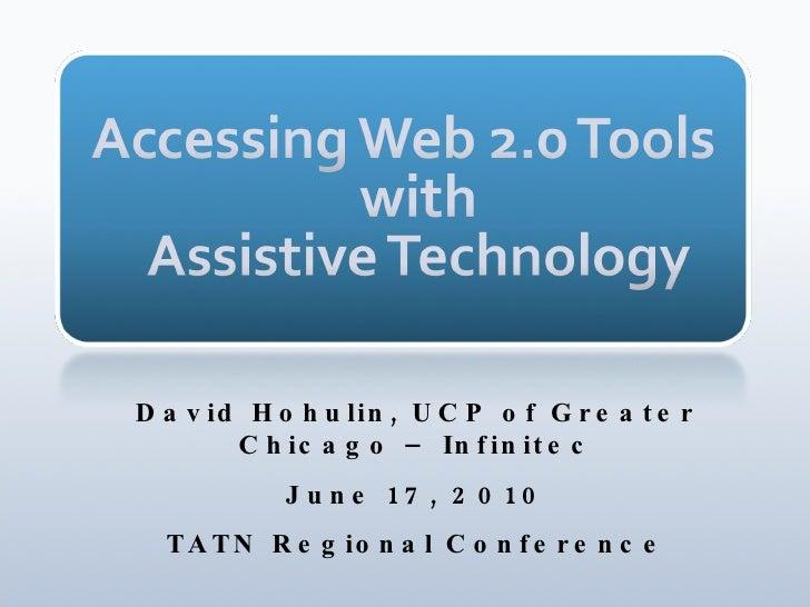 David Hohulin, UCP of Greater Chicago – Infinitec June 17, 2010 TATN Regional Conference