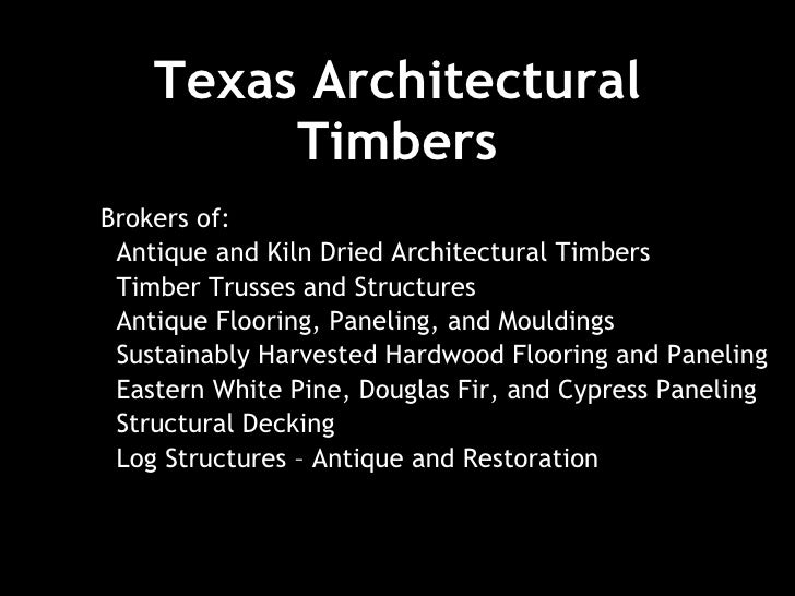 Texas Architectural Timbers Brokers of: Antique and Kiln Dried Architectural Timbers  Timber Trusses and Structures  Antiq...