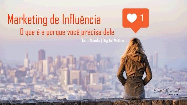 Marketing de Influência 0 que é e porque você precisa dele Tatti Maeda | Digital Motion