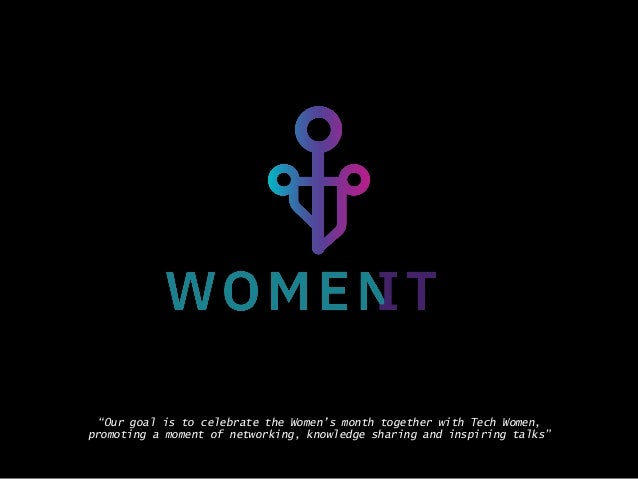 """Our goal is to celebrate the Women's month together with Tech Women, promoting a moment of networking, knowledge sharing ..."