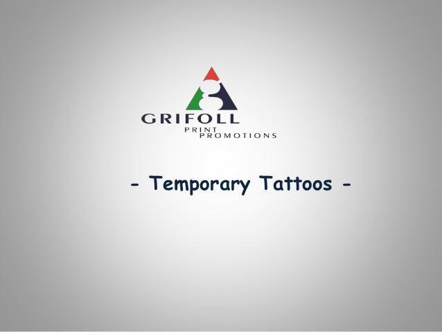 - Temporary Tattoos -