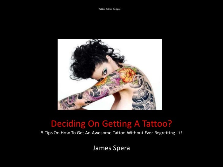 Tattoo Artists Designs    Deciding On Getting A Tattoo?5 Tips On How To Get An Awesome Tattoo Without Ever Regretting It! ...