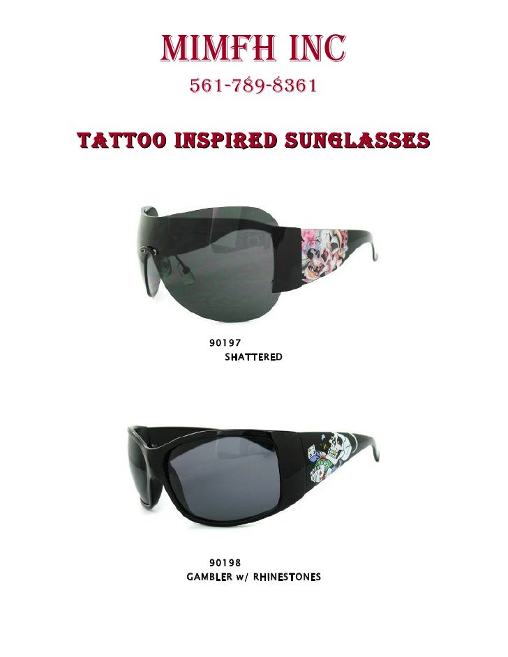 MIMFH INC         561-789-8361  TATTOO INSPIRED SUNGLASSES                90197               SHATTERED                901...