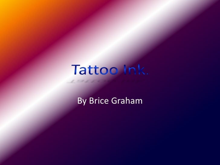 Tattoo Ink.<br />By Brice Graham<br />