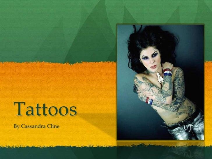 Tattoos<br />By Cassandra Cline<br />