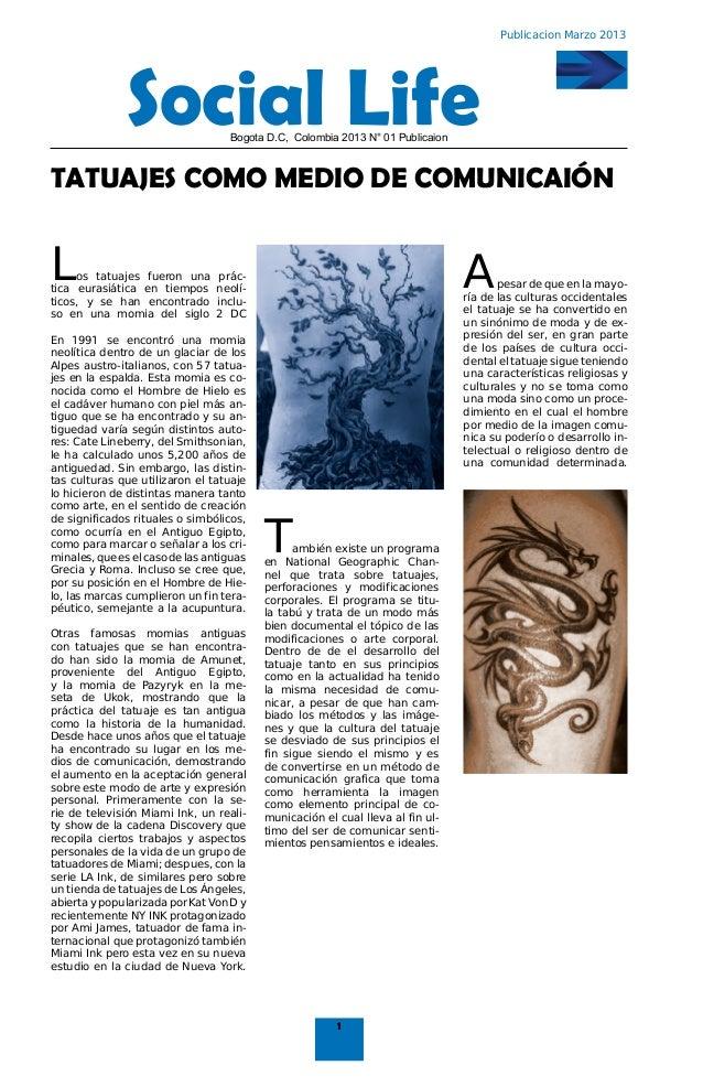 Publicacion Marzo 2013               Social Life         Bogota D.C, Colombia 2013 N° 01 PublicaionTATUAJES COMO MEDIO DE ...