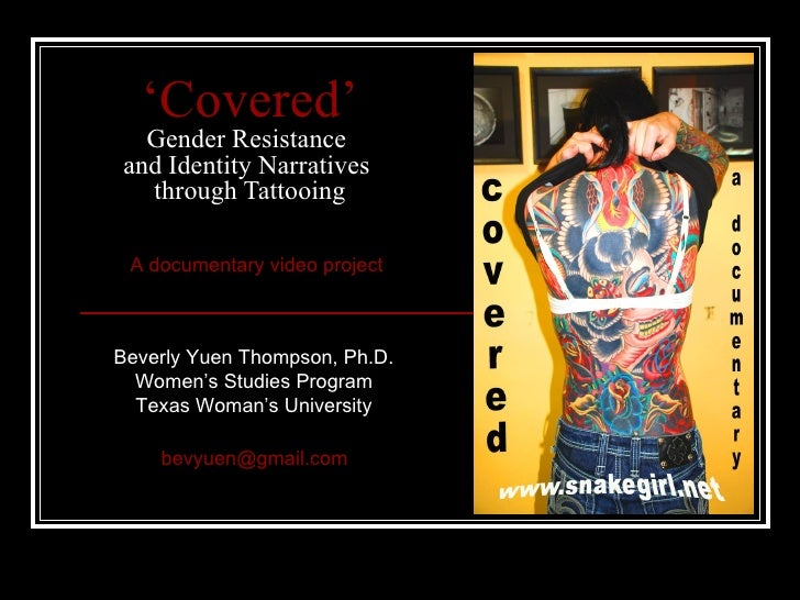 ' Covered' Gender Resistance  and Identity Narratives  through Tattooing Beverly Yuen Thompson, Ph.D.  Women's Studies Pro...