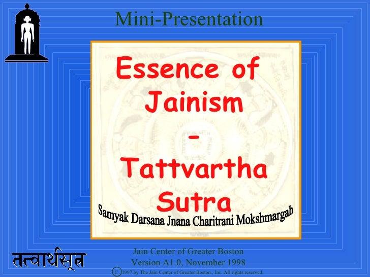 Mini-PresentationEssence of  Jainism     -Tattvartha   Sutra       Jain Center of Greater Boston       Version A1.0, Novem...