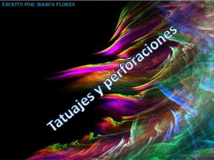 Escrito por: Marco Flores<br />Tatuajes y perforaciones<br />