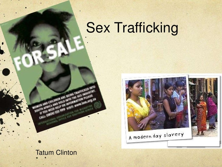 Sex Trafficking <br />Tatum Clinton <br />