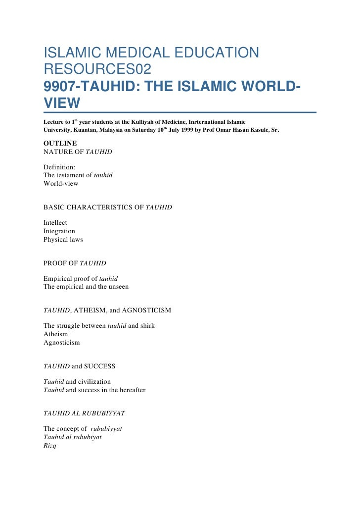 ISLAMIC MEDICAL EDUCATION RESOURCES029907-TAUHID: THE ISLAMIC WORLD-VIEWLecture to 1styear students at the Kulliyah of Me...