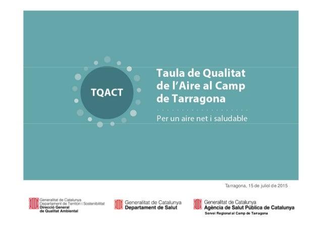 - 1 - Tarragona, 15 de juliol de 2015 Servei Regional al Camp de Tarragona