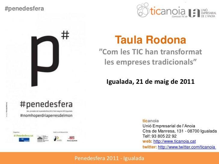 "#penedesfera                              Taula Rodona                        ""Com les TIC han transformat                ..."
