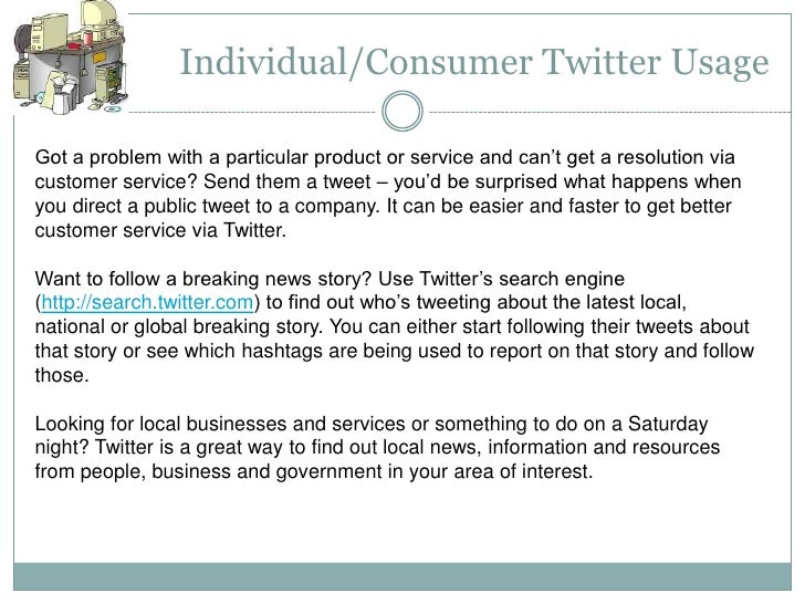Individual/Consumer Twitter UsageGot a problem with a particular product or service and can't get a resolution viacustomer...