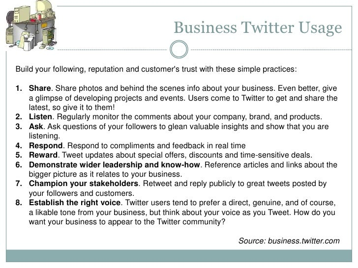 Business Twitter UsageBuild your following, reputation and customers trust with these simple practices:1. Share. Share pho...