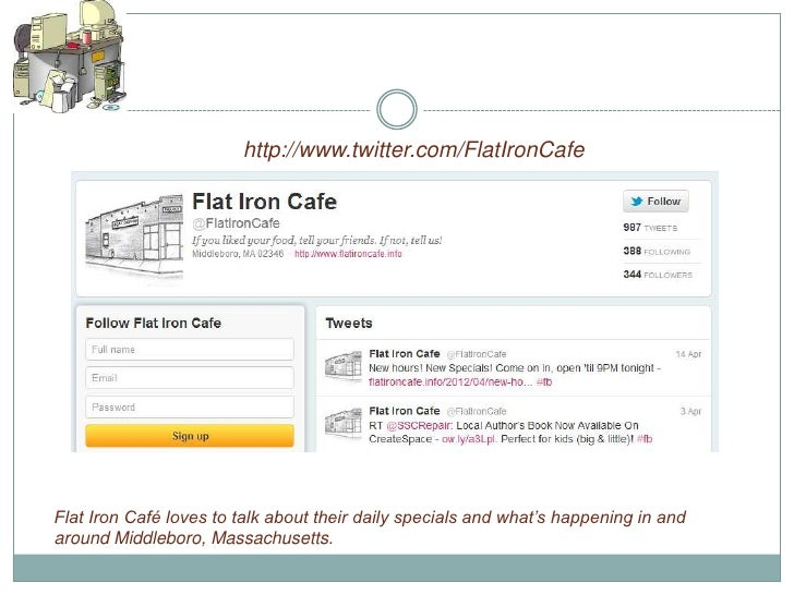 http://www.twitter.com/FlatIronCafeFlat Iron Café loves to talk about their daily specials and what's happening in andarou...