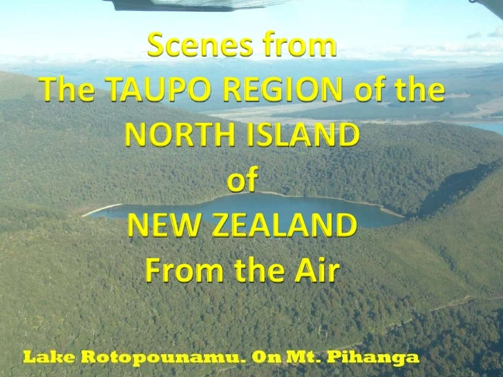 Scenes from <br />The TAUPO REGION of the<br />NORTH ISLAND<br />ofNEW ZEALAND<br />From the Air<br />
