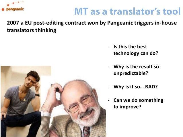 I Used To Be A Translator, Now I Run Machine Translation - TAUS #LocworldLondon 2013 Slide 3