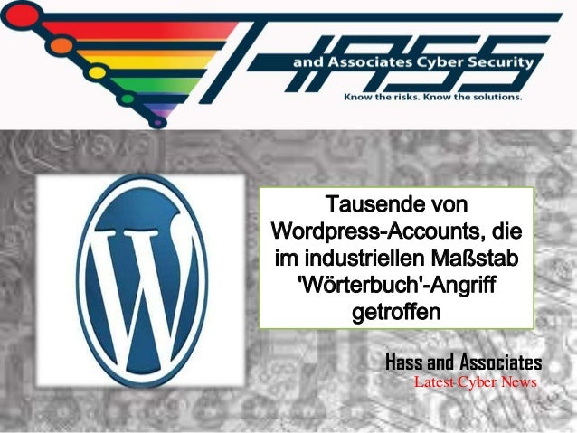 Tausende vonWordpress-Accounts, dieim industriellen MaßstabWörterbuch-AngriffgetroffenHass and AssociatesLatest Cyber News