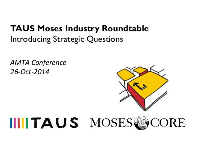 TAUS Moses Industry Roundtable 2014, Introducing Strategic