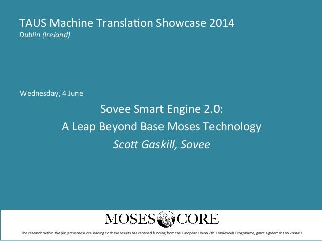 Wednesday,	   4	   June	    Sovee	   Smart	   Engine	   2.0:	    A	   Leap	   Beyond	   Base	   Moses	   Technology	    Sc...