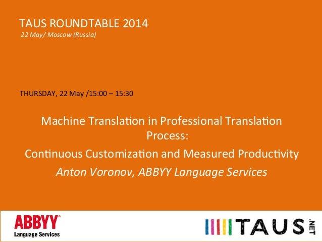 THURSDAY,  22  May  /15:00  –  15:30      Machine  Transla>on  in  Professional  Transla>on   Proc...