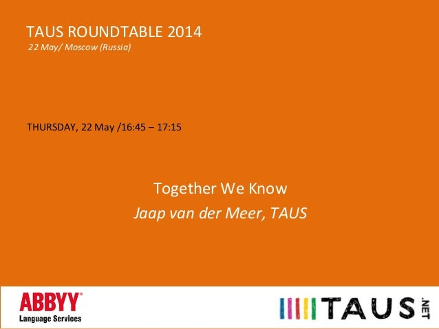 THURSDAY,	   22	   May	   /16:45	   –	   17:15	    	    	    Together	   We	   Know	    Jaap	   van	   der	   Meer,	   TAU...
