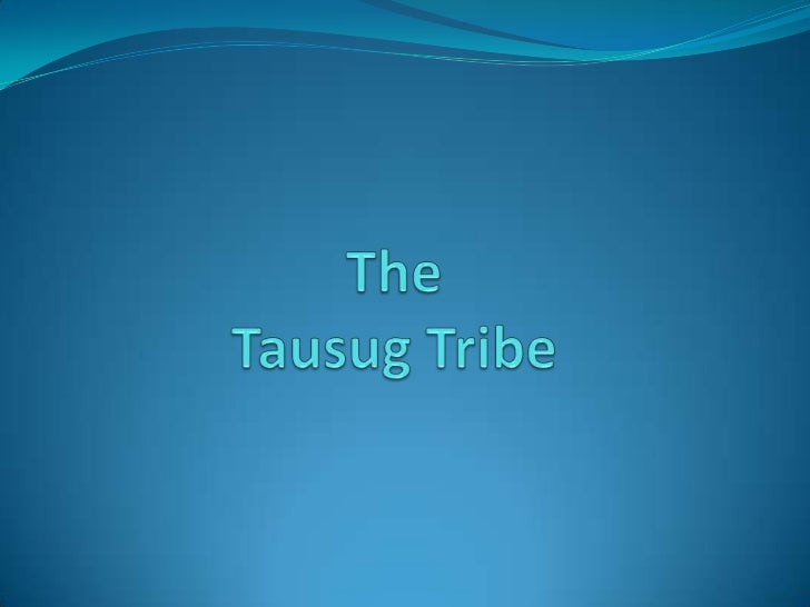 The Tausug Tribe Lifestyle      ( Tradition and Modern)